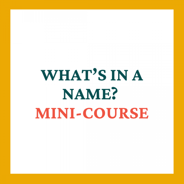 What's in a Name Mini-course - Coaches and Company
